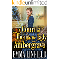 A Court of Thorns for Lady Ambergrave: A Historical Regency Romance Novel