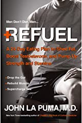 Refuel: A 24-Day Eating Plan to Shed Fat, Boost Testosterone, and Pump Up Strength and Stamina Hardcover