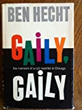 Gaily, Gaily: The Memoirs of a Cub Reporter in Chicago
