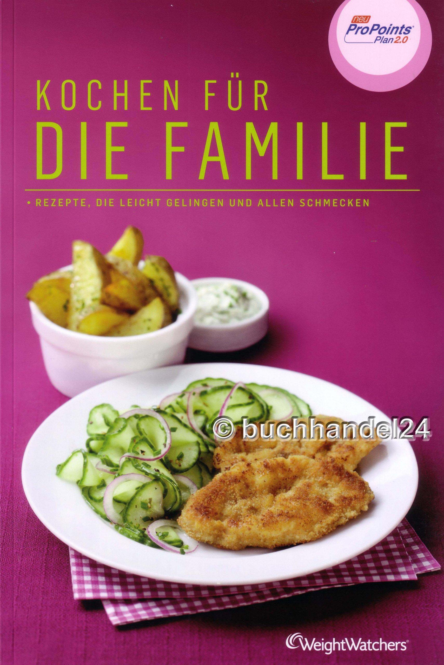 Kochen für die Familie (ProPoints™ Plan 2.0) von Weight Watchers *NEU 2012*