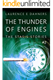 The Thunder of Engines (The Stasis Stories #2)