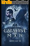 Catalyst Moon: Breach (Catalyst Moon Saga Book 2)