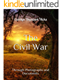 The Civil War: Through Photographs and Documents