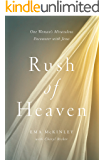 Rush of Heaven: One Woman's Miraculous Encounter with Jesus