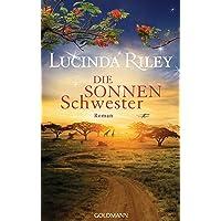 Die Sonnenschwester: Roman (Die sieben Schwestern, Band 6)