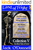 Land of Fright - Collection V: Ten Short Horror Stories (Land of Fright Collections Book 5)