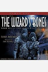 The Wizard's Bones: Dark Deeds and Black Magics Series, Book 1 Audible Audiobook