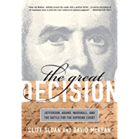 The Great Decision: Jefferson, Adams, Marshall, and the Battle for the Supreme Court (English Edition)