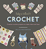 Ruby and Custard's Crochet: Creative crochet projects to make, share and love