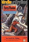 """Perry Rhodan 35: Im Land der Götter (Heftroman): Perry Rhodan-Zyklus """"Die Dritte Macht"""" (Perry Rhodan-Erstauflage)"""