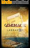 Geheimakte Labrador (German Edition)