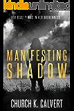 Manifesting Shadow