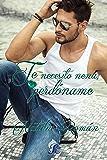 Te necesito nena, perdóname (Spanish Edition)