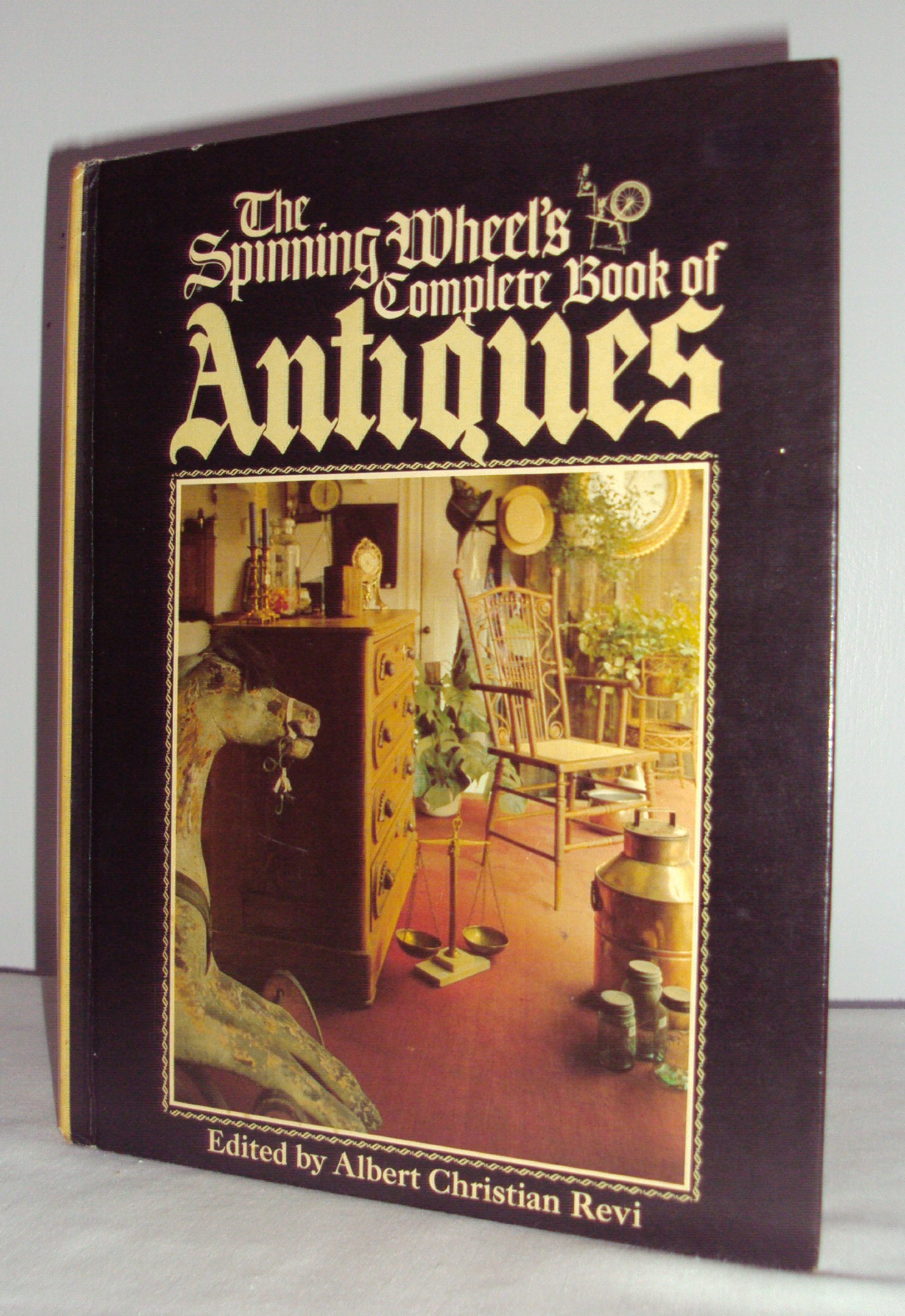 The Spinning Whell's Complete Book of Antiques