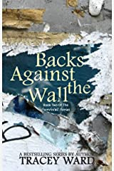 Backs Against the Wall (Survival Series Book 2) Kindle Edition
