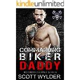 Commanding Biker Daddy: An Age Play, DDlg, Instalove, Standalone, Motorcycle Club Romance (MC Daddies Little Series Book 3)