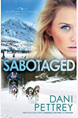 Sabotaged (Alaskan Courage Book #5) Kindle Edition