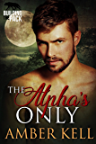 The Alpha's Only (Building The Pack Book 3)