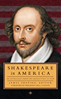 Shakespeare In America: An Anthology From The