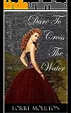Dare To Cross The Water (A Dare Romance Series Book 1)