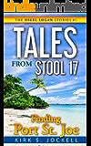 Tales from Stool 17; Finding Port St. Joe: The Nigel Logan Stories (Vol. 1) (Volume 1)