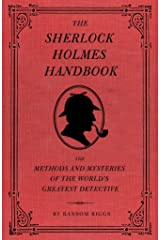 The Sherlock Holmes Handbook: The Methods and Mysteries of the World's Greatest Detective Hardcover