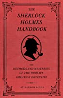 The Sherlock Holmes Handbook: Methods And