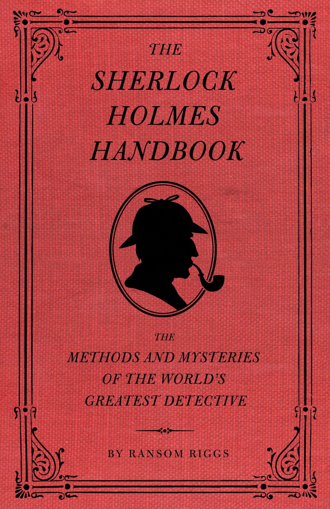 Amazon com: The Sherlock Holmes Handbook: The Methods and Mysteries