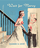Wait for Marcy (Marcy Rhodes Series)