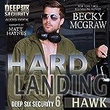 Hard Landing: Deep Six Security, Book 6