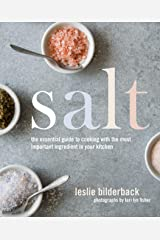 Salt: The Essential Guide to Cooking with the Most Important Ingredient in Your Kitchen Hardcover