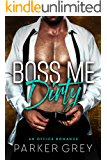 Boss Me Dirty: An Office Romance