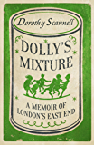 Dolly's Mixture: A Memoir of London's East End (Dorothy Scannell's East End Memoirs)
