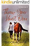 Throw Your Heart Over (Stonegate Series Book 3)