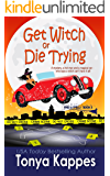 Get Witch or Die Trying : A Cozy Paranormal Mystery (Spies And Spells Series Book Three)