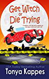 Get Witch or Die Trying (Spies and Spells Book 3)