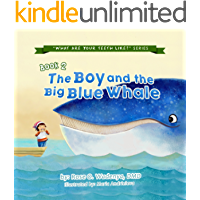 The Boy And The Big Blue Whale (What Are Your Teeth Like? Book 2)