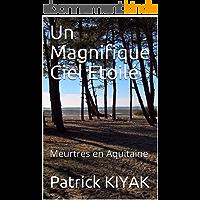 Un Magnifique Ciel Etoilé: Meurtres en Aquitaine