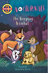 The Weeping Wombat: The Nocturnals (Grow & Read Early Reader, Level 3) Kindle Edition