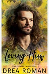Loving Him (Hearts Intertwined Book 1) Kindle Edition