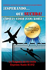 ¡Esperando...Que Suceda!: La Tragedia de Air India  Express Vuelo IX 812 (Spanish Edition) Kindle Edition