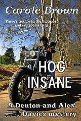 Hog Insane (A Denton and Alex Davies mystery Book 1) Kindle Edition