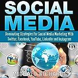 Social Media: Dominating Strategies for Social Media Marketing with Twitter, Facebook, Youtube, LinkedIn and Instagram: Social Media, Network Marketing, Book 1