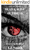 Dead & Alive: Outbreak (A Short Story)