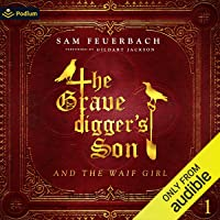The Gravedigger's Son and the Waif Girl: Volume 1