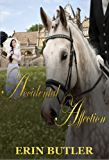 Accidental Affection: A Pride & Prejudice Variation (English Edition)