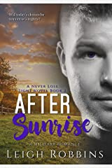 After Sunrise (A Military Romance)(Never Lose Sight Book 2) (Never Lose Sight Series) Kindle Edition