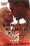 O maravilhoso milagre de Matt (Os irmãos Reed Livro 7)