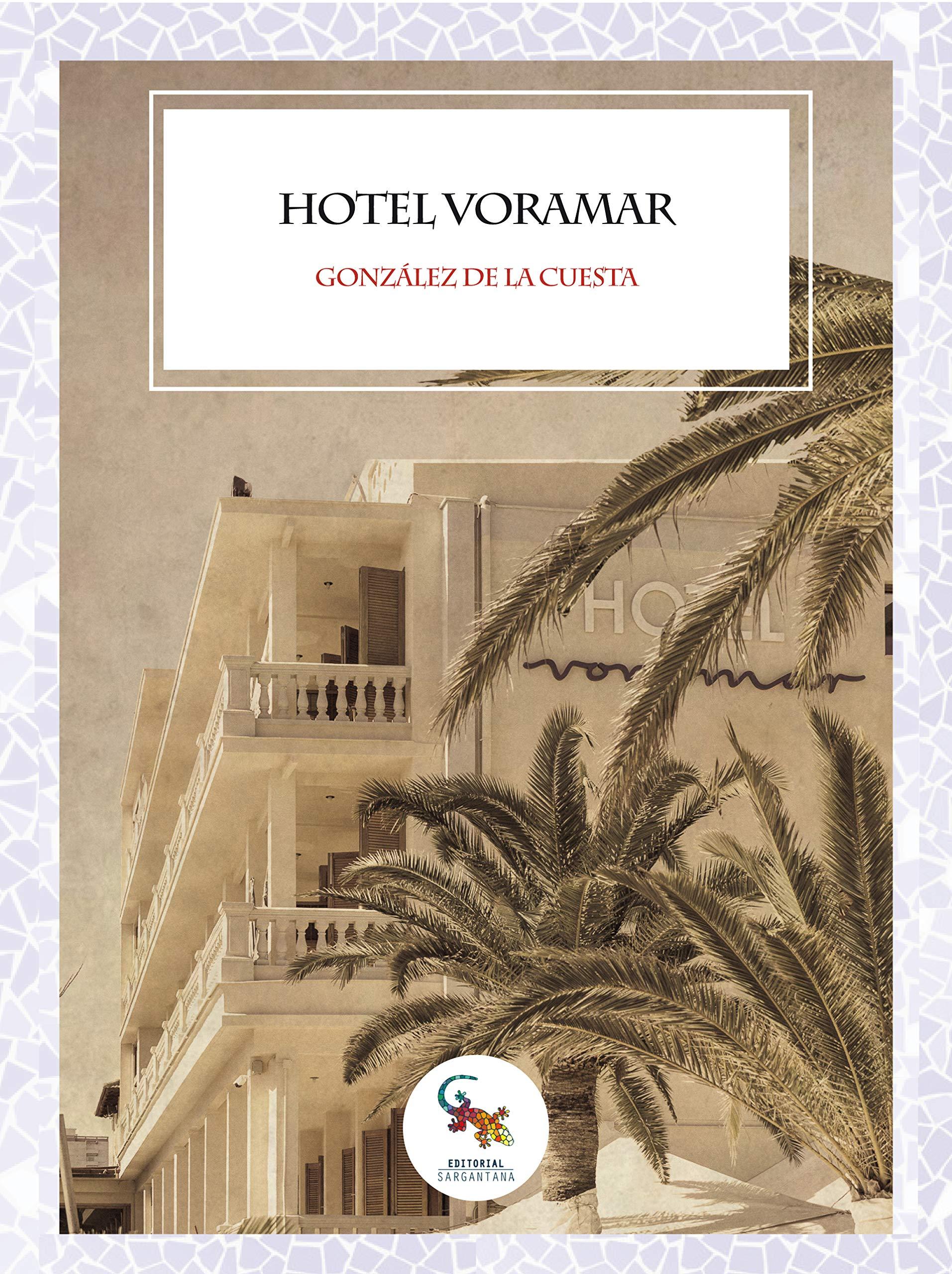 HOTEL VORAMAR: Amazon.es: González de la Cuesta, Jose Manuel: Libros