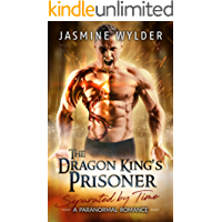 The Dragon King's Prisoner: A Paranormal Romance (Separated by Time Book 1)